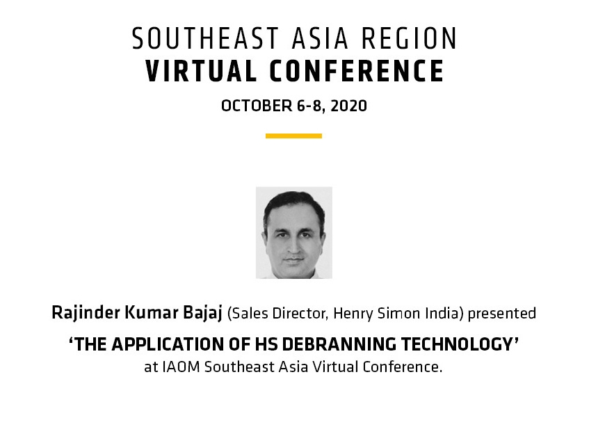 Mr Rajinder Kumar Bajaj (Sales Director, Henry Simon India) presented 'The application of HS Debranning Technology' at IAOM Southeast Asia Virtual Conference.